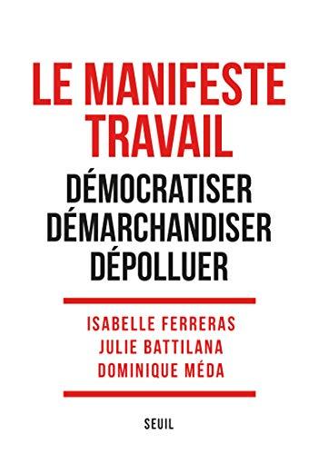Le Manifeste travail : démocratiser, démarchandiser, dépolluer